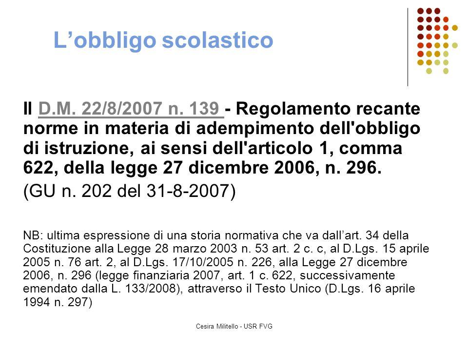 Cesira Militello - USR FVG Il D.M. 22/8/2007 n. 139 - Regolamento recante norme in materia di adempimento dell'obbligo di istruzione, ai sensi dell'ar