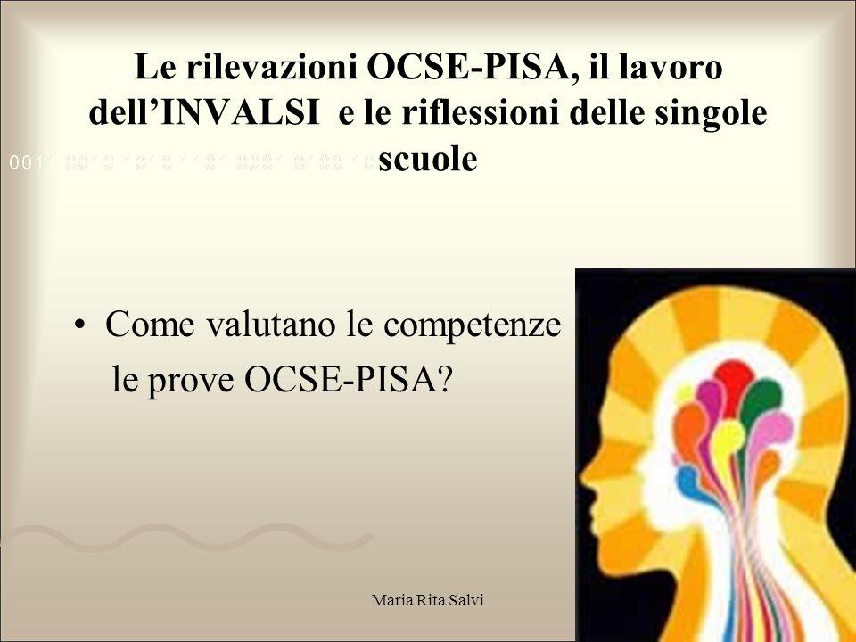 Le rilevazioni OCSE-PISA, il lavoro dell'INVALSI e le riflessioni delle singole scuole Come valutano le competenze le prove OCSE-PISA.