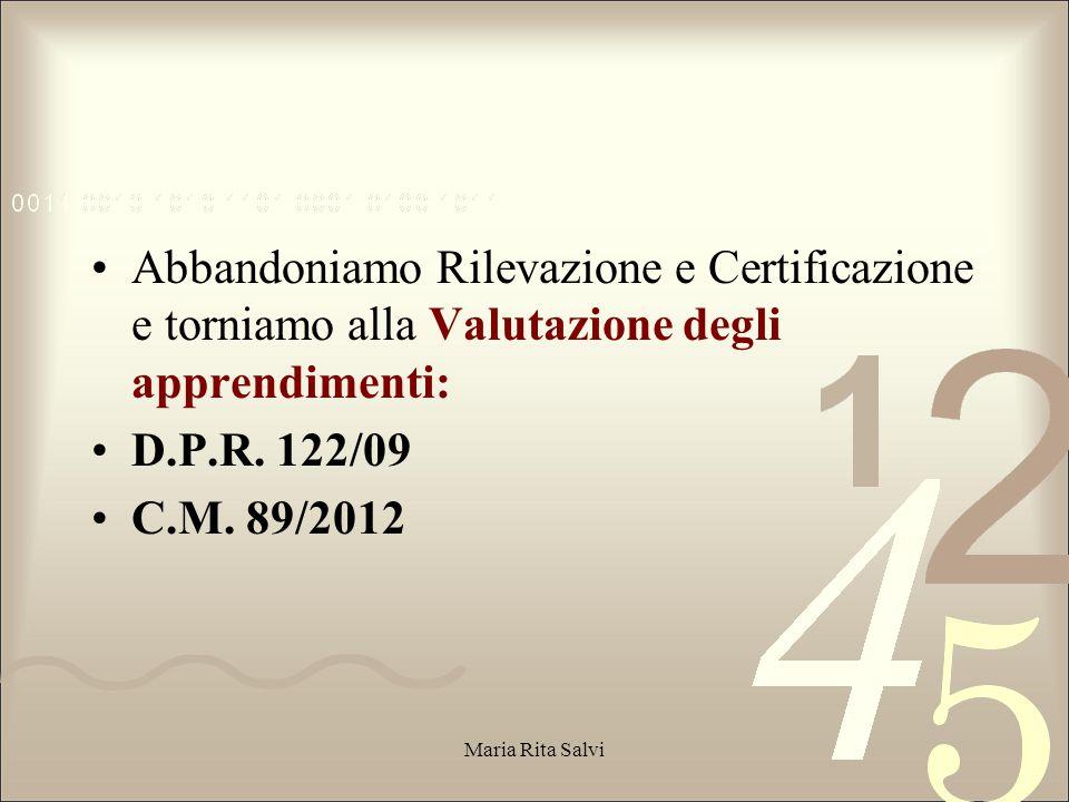 Abbandoniamo Rilevazione e Certificazione e torniamo alla Valutazione degli apprendimenti: D.P.R.