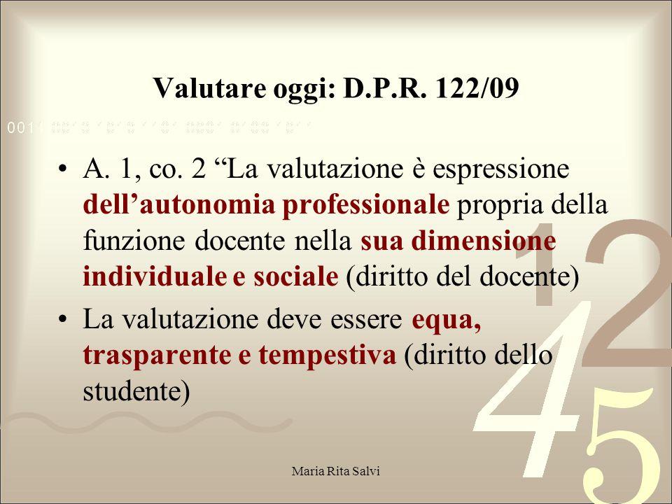 Valutare oggi: D.P.R.122/09 A. 1, co.