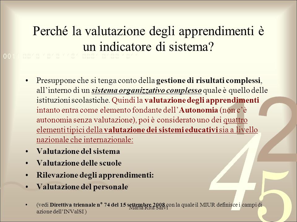 Valutare le competenze chiave ha portato la valutazione verso criteri di standard (criterio assoluto).