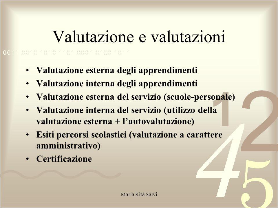 Dobbiamo distinguere, anche cronologicamente, rilevazione, valutazione, certificazione.