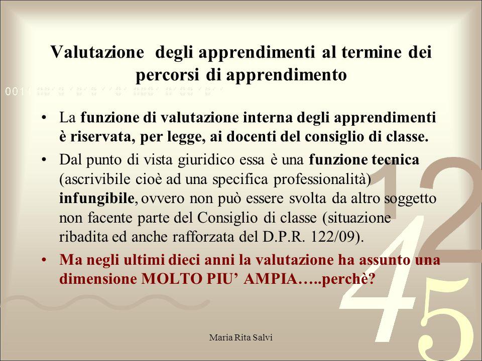 TORNIAMO IN ITALIA e al problema della valutazione degli apprendimenti Maria Rita Salvi