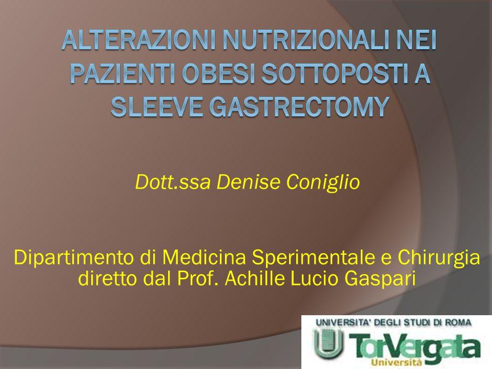 Dott.ssa Denise Coniglio Dipartimento di Medicina Sperimentale e Chirurgia diretto dal Prof. Achille Lucio Gaspari
