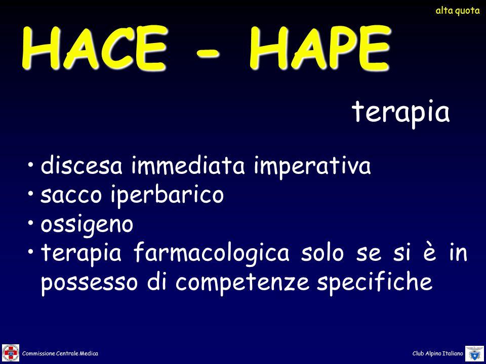 Commissione Centrale Medica Club Alpino Italiano terapia HACE - HAPE discesa immediata imperativa sacco iperbarico ossigeno terapia farmacologica solo
