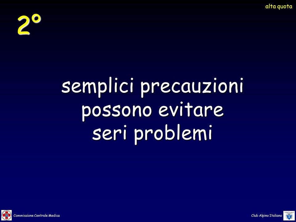 Commissione Centrale Medica Club Alpino Italiano semplici precauzioni possono evitare seri problemi 2° alta quota