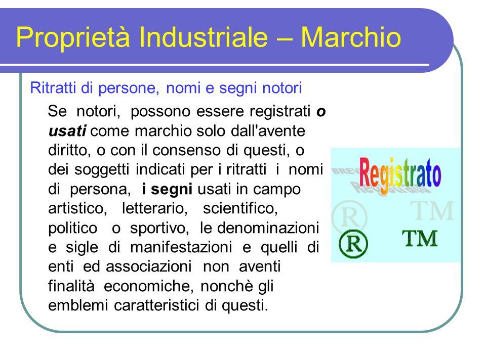 Proprietà Industriale – Marchio Ritratti di persone, nomi e segni notori Se notori, possono essere registrati o usati come marchio solo dall'avente di