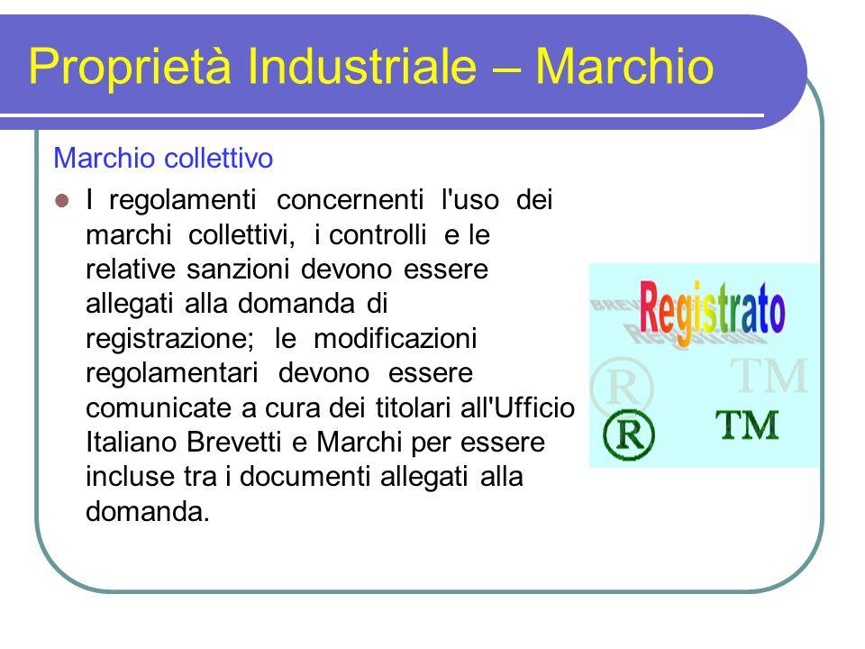 Proprietà Industriale – Marchio Marchio collettivo I regolamenti concernenti l'uso dei marchi collettivi, i controlli e le relative sanzioni devono es