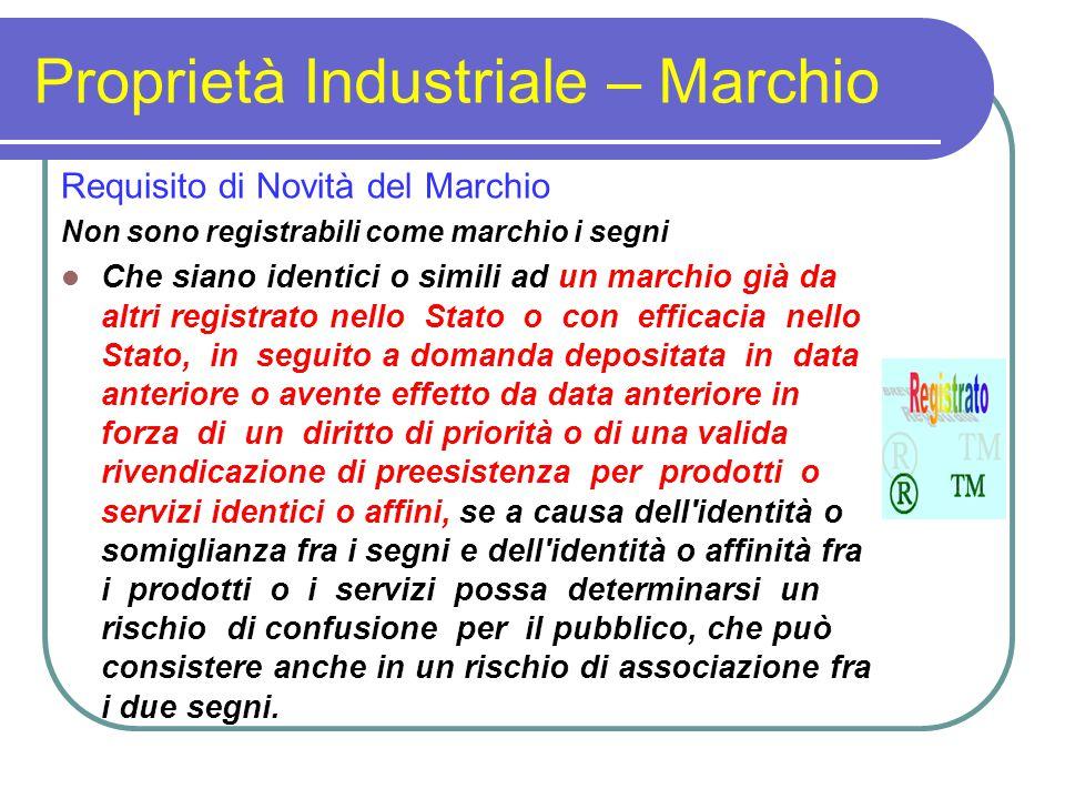 Proprietà Industriale – Marchio Requisito di Novità del Marchio Non sono registrabili come marchio i segni Che siano identici o simili ad un marchio g