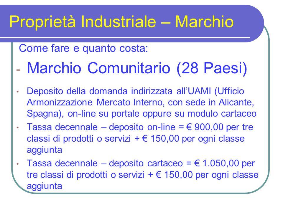 Proprietà Industriale – Marchio Come fare e quanto costa: - Marchio Comunitario (28 Paesi) Deposito della domanda indirizzata all'UAMI (Ufficio Armoni