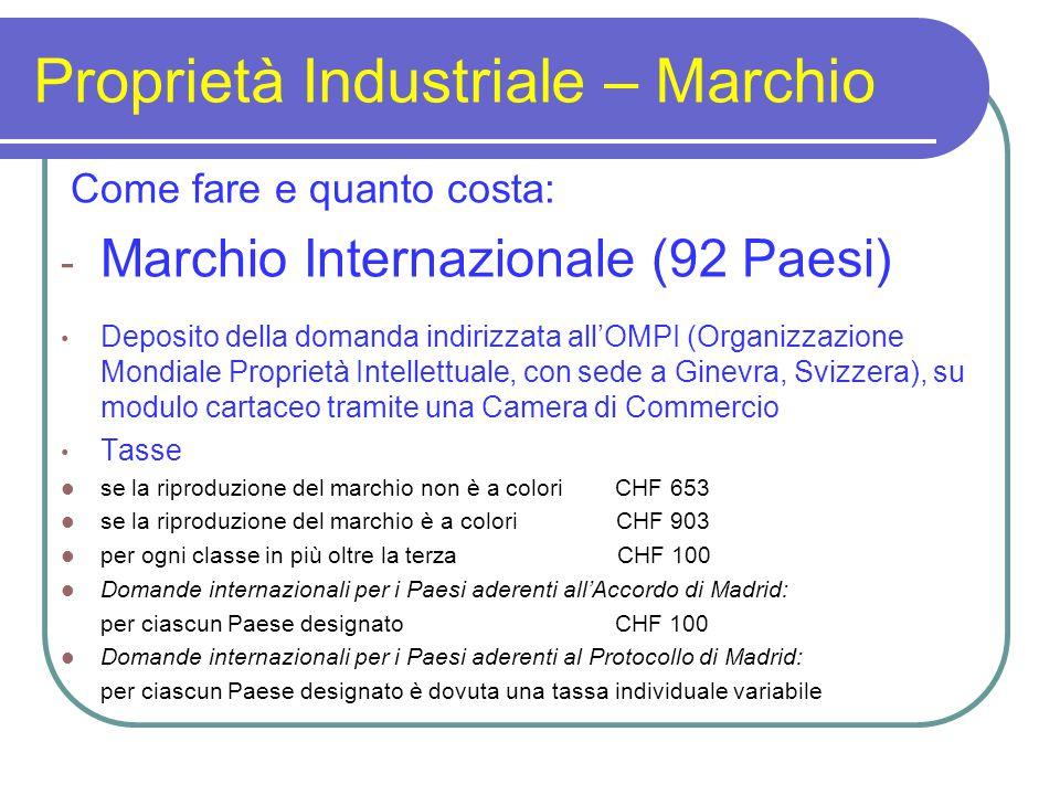 Proprietà Industriale – Marchio Come fare e quanto costa: - Marchio Internazionale (92 Paesi) Deposito della domanda indirizzata all'OMPI (Organizzazi