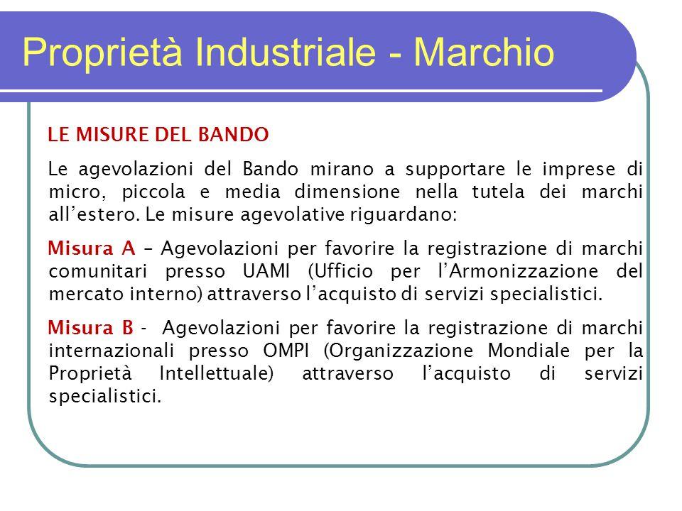 Proprietà Industriale - Marchio LE MISURE DEL BANDO Le agevolazioni del Bando mirano a supportare le imprese di micro, piccola e media dimensione nella tutela dei marchi all'estero.