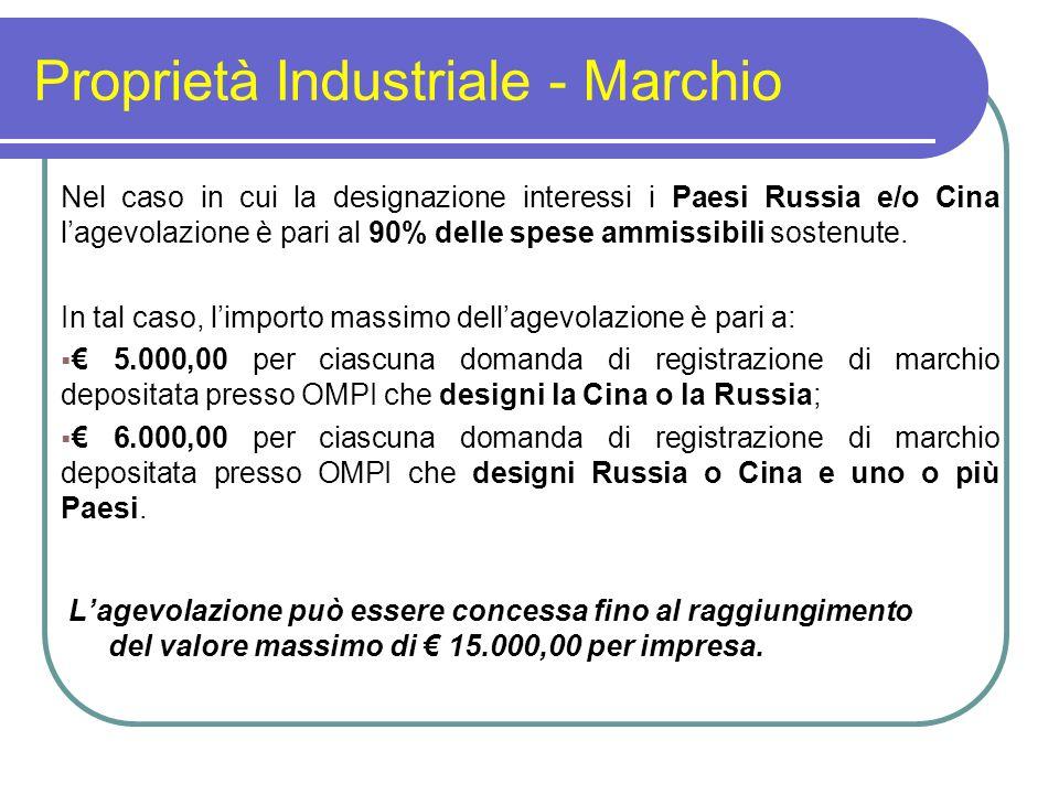 Proprietà Industriale - Marchio Nel caso in cui la designazione interessi i Paesi Russia e/o Cina l'agevolazione è pari al 90% delle spese ammissibili sostenute.