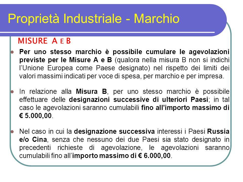Proprietà Industriale - Marchio MISURE A E B Per uno stesso marchio è possibile cumulare le agevolazioni previste per le Misure A e B (qualora nella m