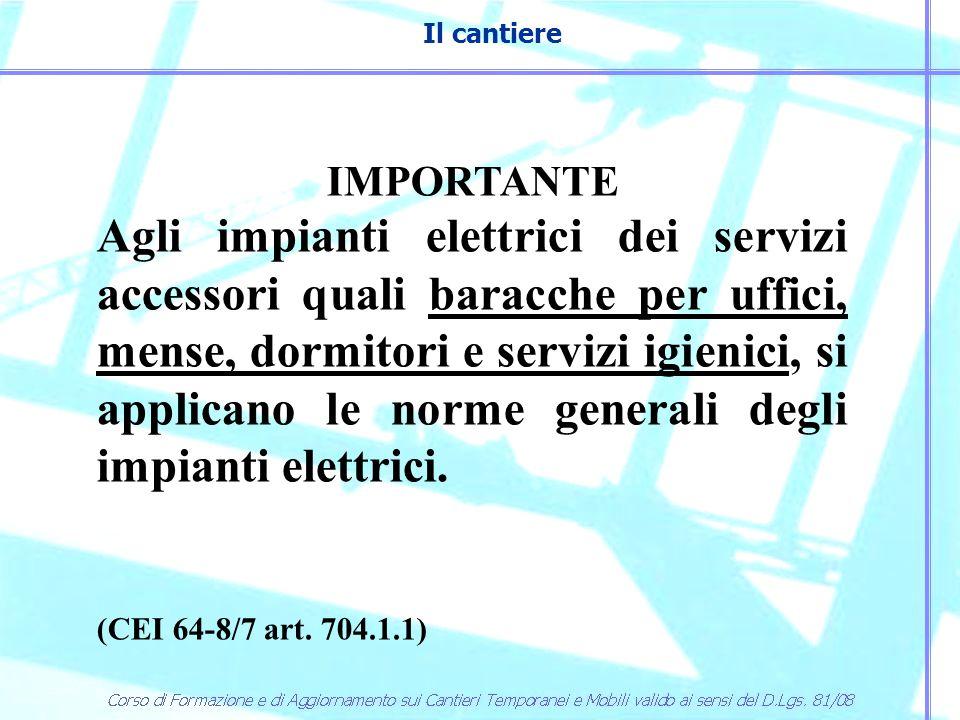 Il cantiere Fornitura di energia elettrica Nei cantieri la fornitura di energia elettrica può avvenire sia in media tensione che in bassa tensione.