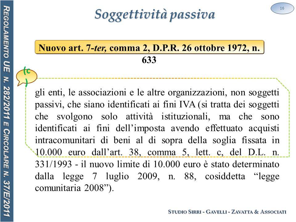 Soggettività passiva 16 Nuovo art. 7-ter, comma 2, D.P.R.