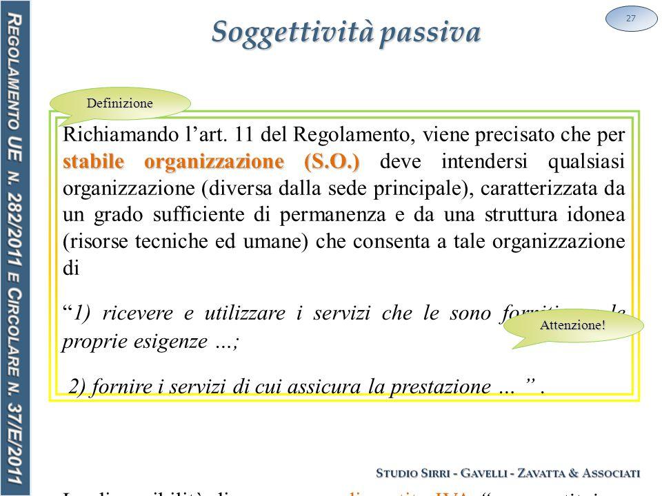Soggettività passiva 27 stabile organizzazione (S.O.) Richiamando l'art.