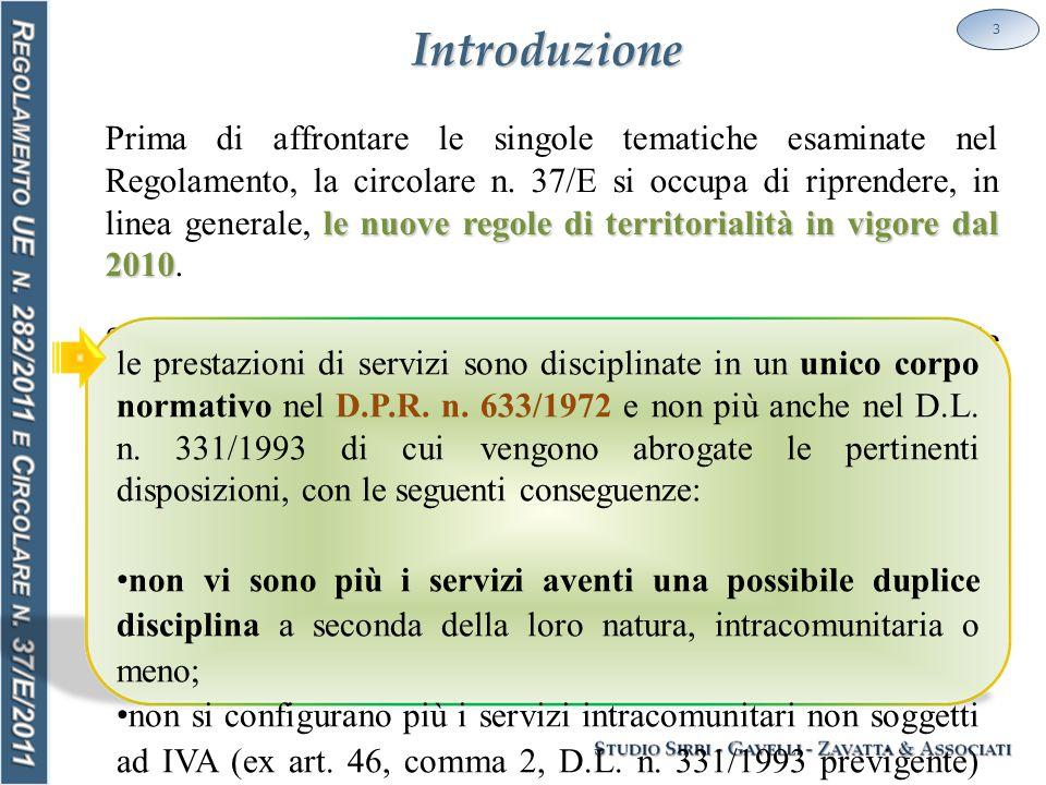 Introduzione le nuove regole di territorialità in vigore dal 2010 Prima di affrontare le singole tematiche esaminate nel Regolamento, la circolare n.