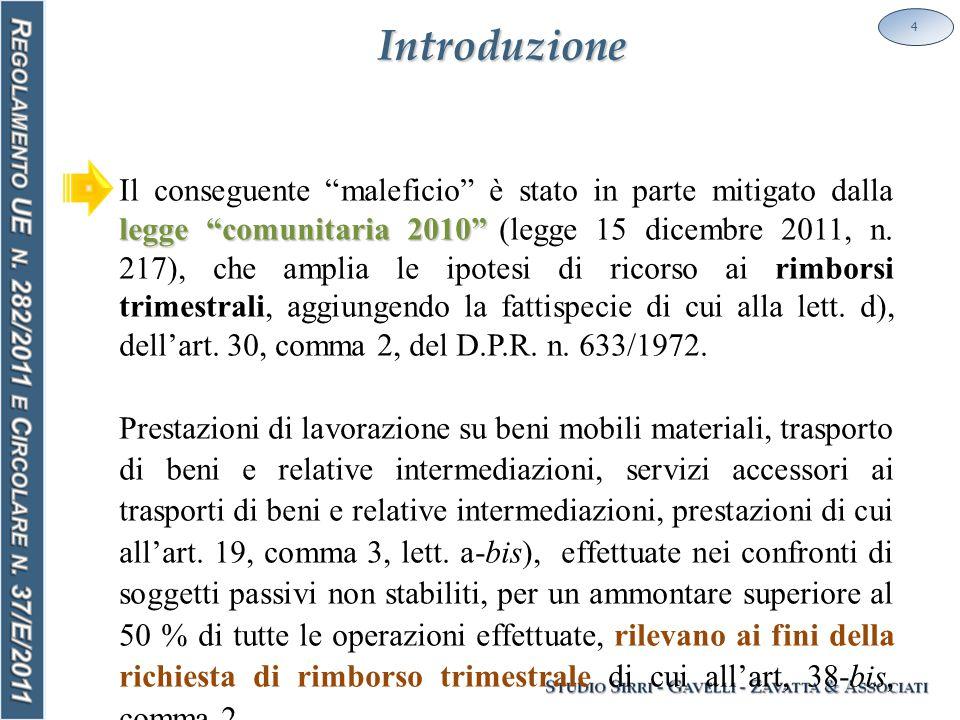"""Introduzione legge """"comunitaria 2010"""" Il conseguente """"maleficio"""" è stato in parte mitigato dalla legge """"comunitaria 2010"""" (legge 15 dicembre 2011, n."""