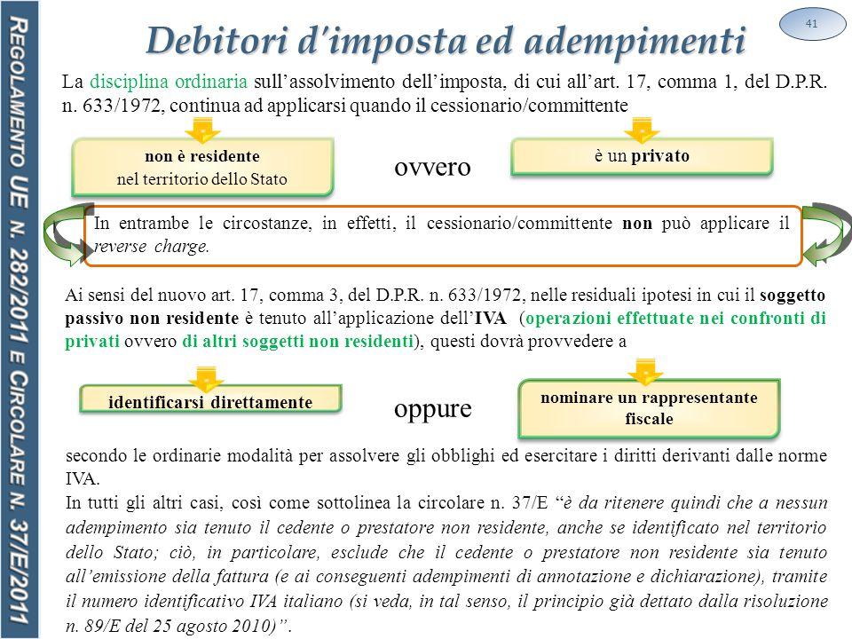 Debitori d imposta ed adempimenti 41 La disciplina ordinaria sull'assolvimento dell'imposta, di cui all'art.