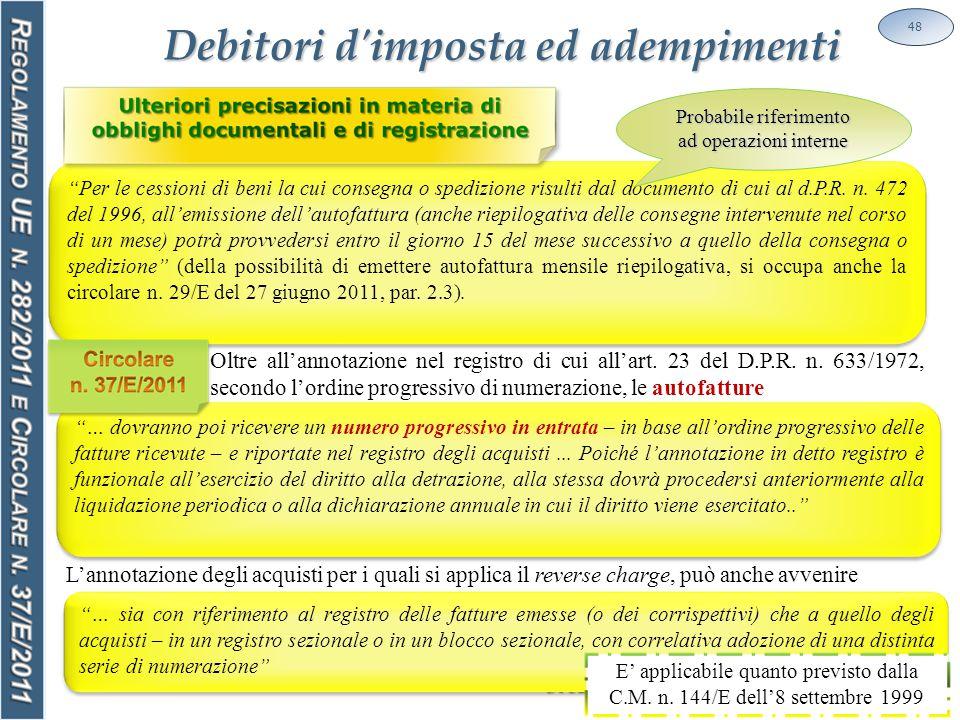 Debitori d imposta ed adempimenti 48 Per le cessioni di beni la cui consegna o spedizione risulti dal documento di cui al d.P.R.