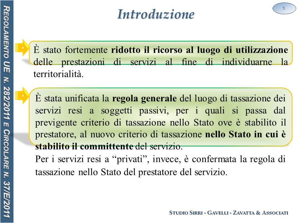 Introduzione 5 È stato fortemente ridotto il ricorso al luogo di utilizzazione delle prestazioni di servizi al fine di individuarne la territorialità.