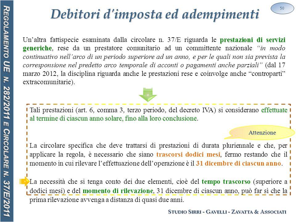 Debitori d'imposta ed adempimenti 50 prestazioni di servizi generiche Un'altra fattispecie esaminata dalla circolare n. 37/E riguarda le prestazioni d