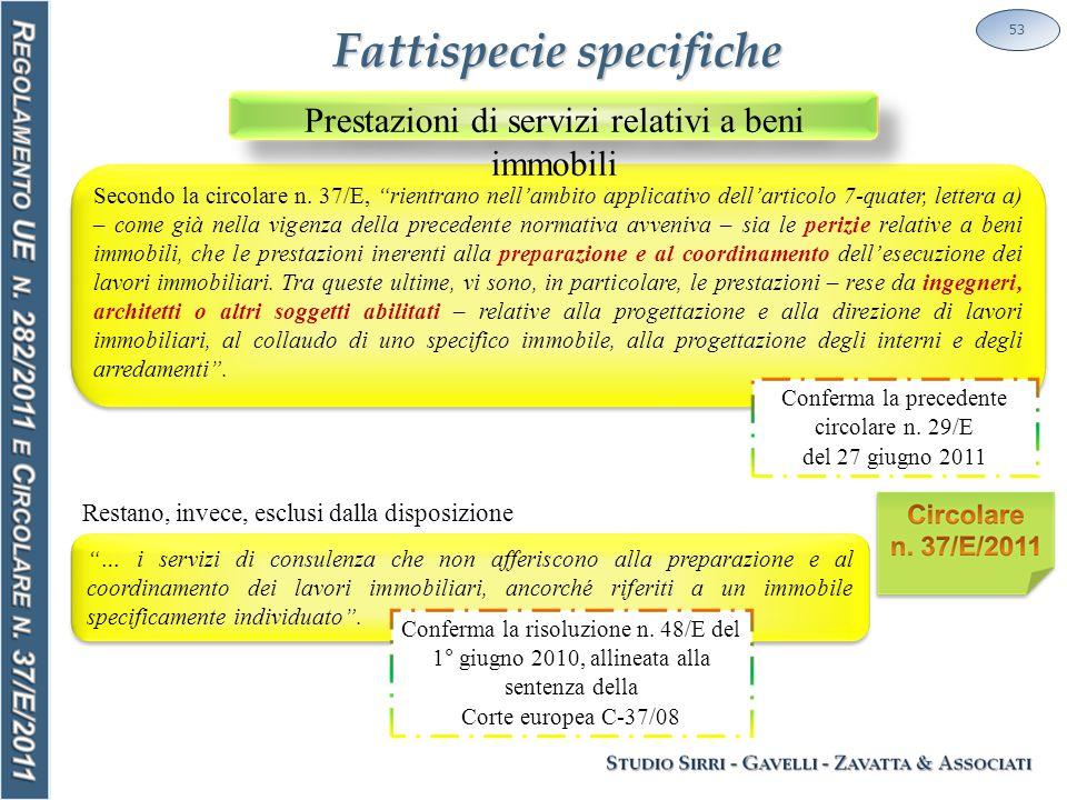 Fattispecie specifiche 53 Secondo la circolare n.