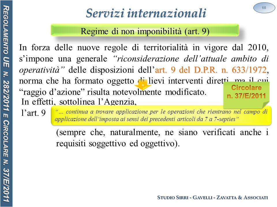 """68 Servizi internazionali art. 9 del D.P.R. n. 633/1972 In forza delle nuove regole di territorialità in vigore dal 2010, s'impone una generale """"ricon"""