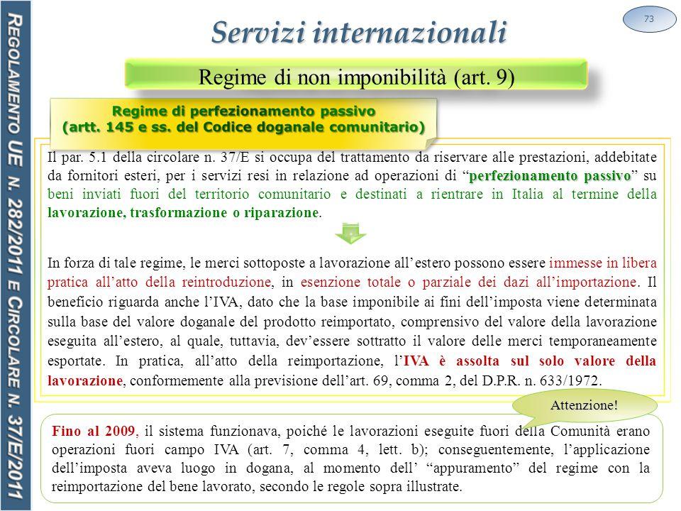 73 Servizi internazionali perfezionamento passivo Il par.