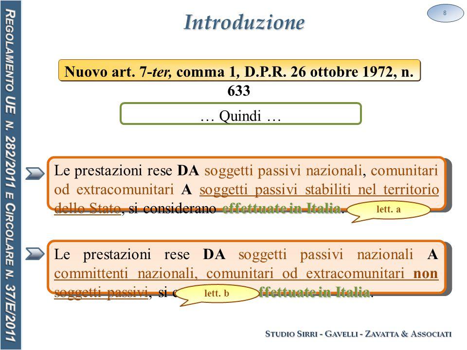 Introduzione 8 Nuovo art. 7-ter, comma 1, D.P.R. 26 ottobre 1972, n.