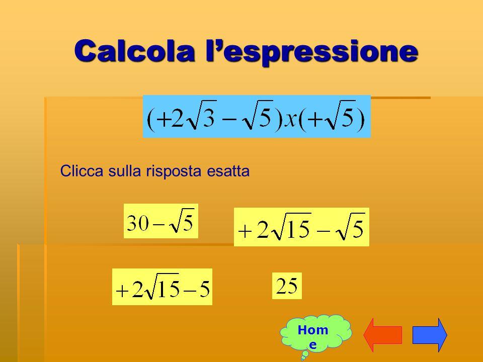 Calcola l'espressione Clicca sulla risposta esatta Hom e