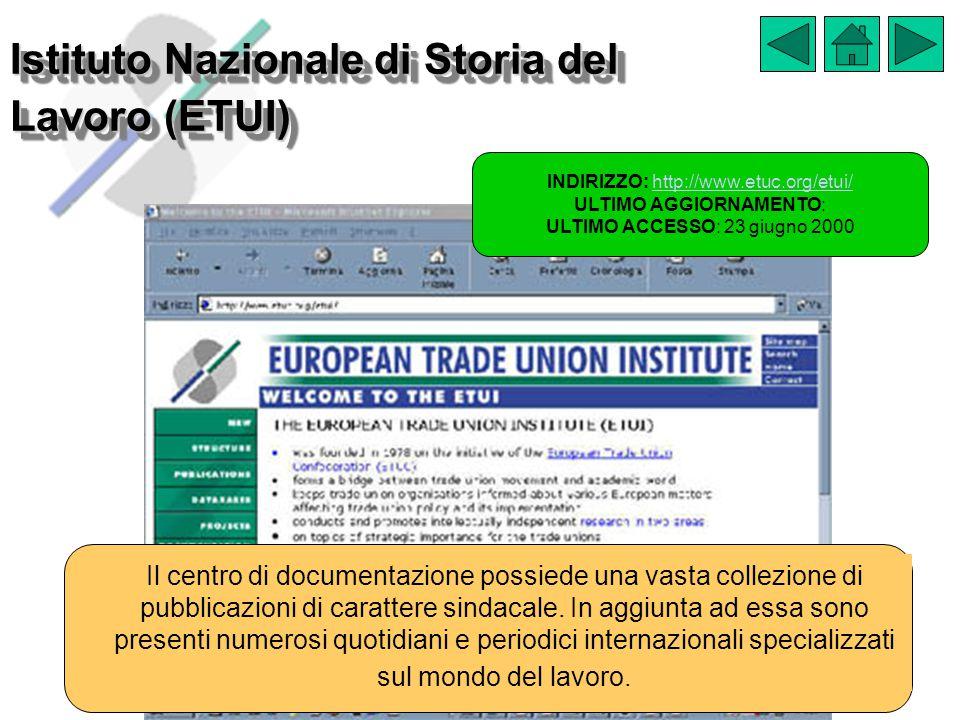 Istituto Nazionale di Storia del Lavoro (ETUI) INDIRIZZO: http://www.etuc.org/etui/http://www.etuc.org/etui/ ULTIMO AGGIORNAMENTO: ULTIMO ACCESSO: 23