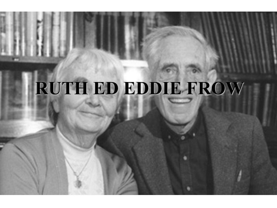 RUTH ED EDDIE FROW