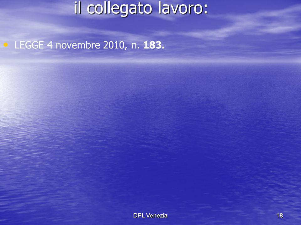 DPL Venezia18 il collegato lavoro: LEGGE 4 novembre 2010, n. 183.