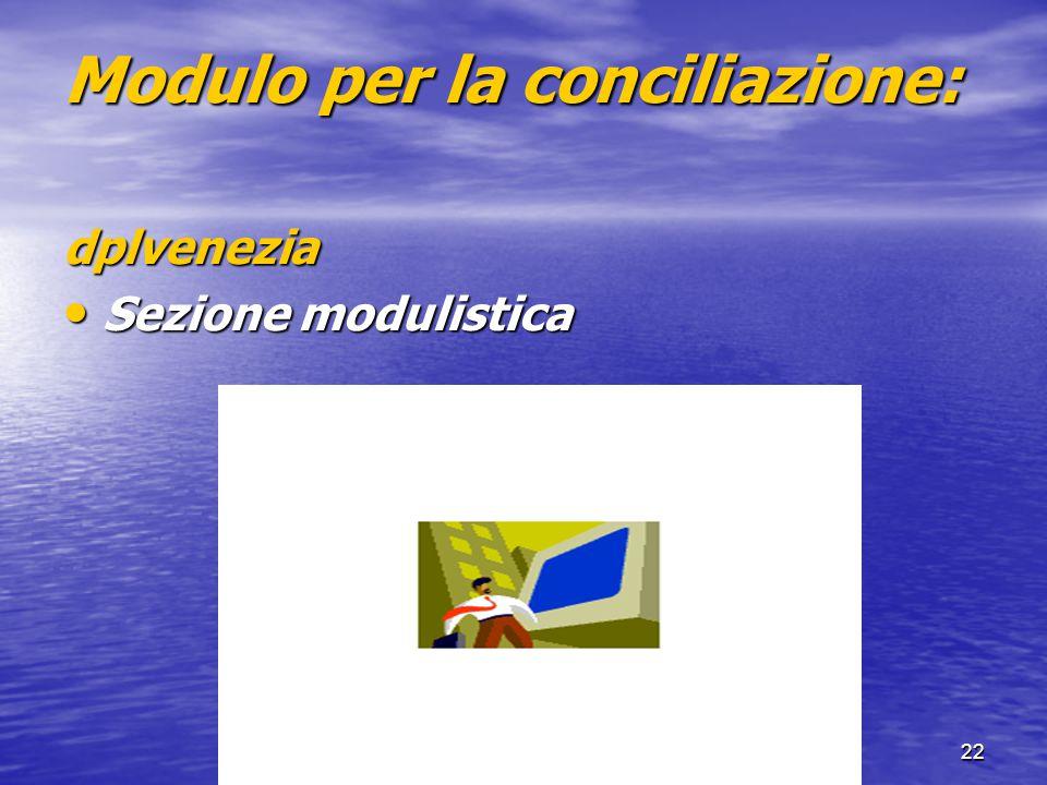 DPL Venezia22 Modulo per la conciliazione: dplvenezia Sezione modulistica Sezione modulistica