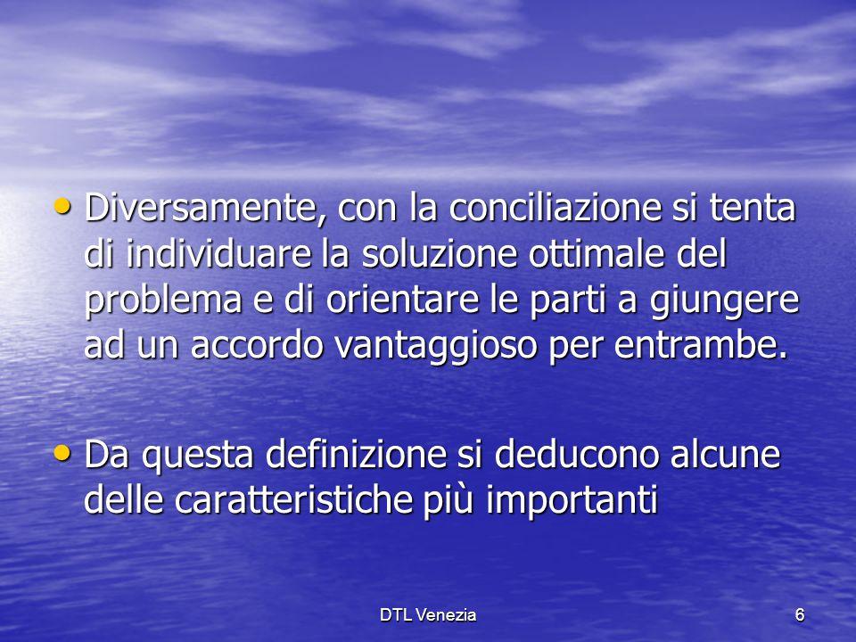 DPL Venezia27 Conciliazione Procedura 1 Il convenuto può: 1) non accettare il tentativo di conciliazione ciascuna parte può adire A.G.