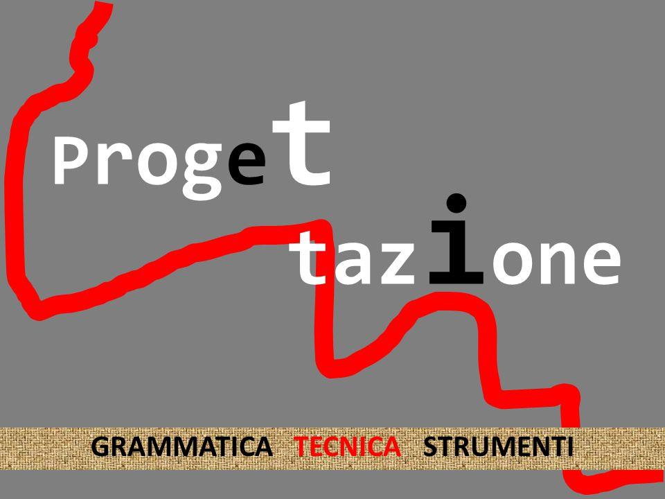 P roge t GRAMMATICA TECNICA STRUMENTI taz i one