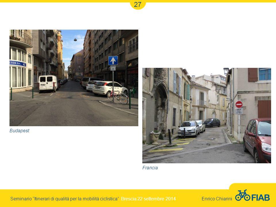 Seminario Itinerari di qualità per la mobilità ciclistica Brescia 22 settembre 2014 Enrico Chiarini 27 Budapest Francia
