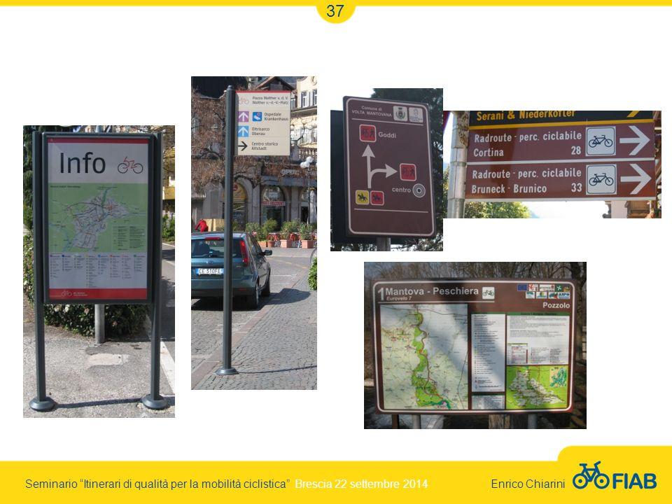 Seminario Itinerari di qualità per la mobilità ciclistica Brescia 22 settembre 2014 Enrico Chiarini 37