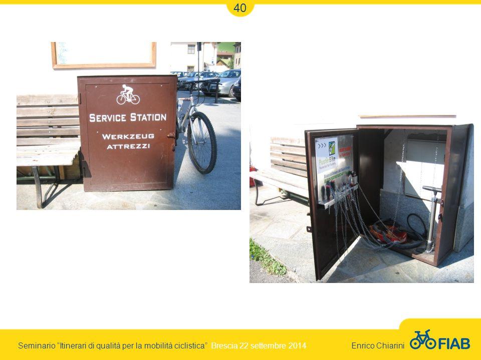 Seminario Itinerari di qualità per la mobilità ciclistica Brescia 22 settembre 2014 Enrico Chiarini 40