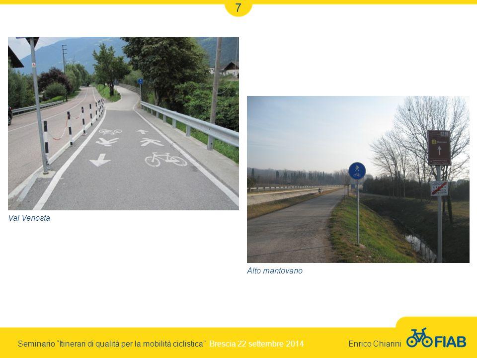 Seminario Itinerari di qualità per la mobilità ciclistica Brescia 22 settembre 2014 Enrico Chiarini 7 Val Venosta Alto mantovano
