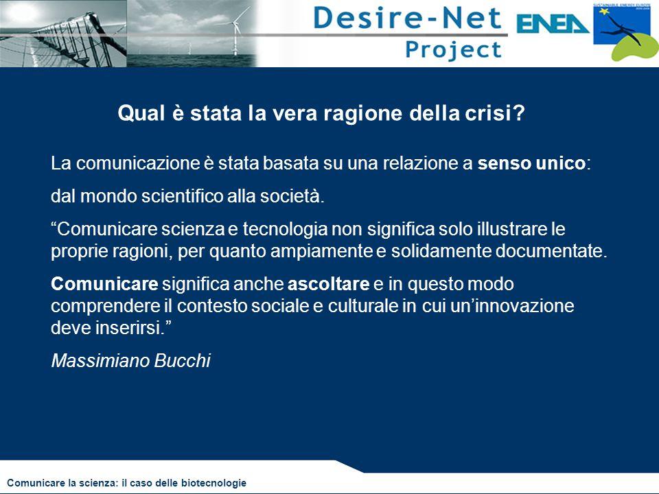 """Qual è stata la vera ragione della crisi? La comunicazione è stata basata su una relazione a senso unico: dal mondo scientifico alla società. """"Comunic"""