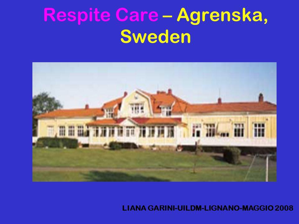 Respite Care – Agrenska, Sweden LIANA GARINI-UILDM-LIGNANO-MAGGIO 2008