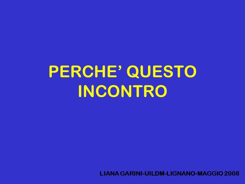 PERCHE' QUESTO INCONTRO LIANA GARINI-UILDM-LIGNANO-MAGGIO 2008