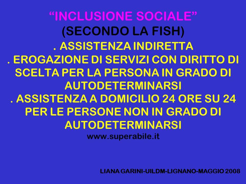INCLUSIONE SOCIALE (SECONDO LA FISH).ASSISTENZA INDIRETTA.