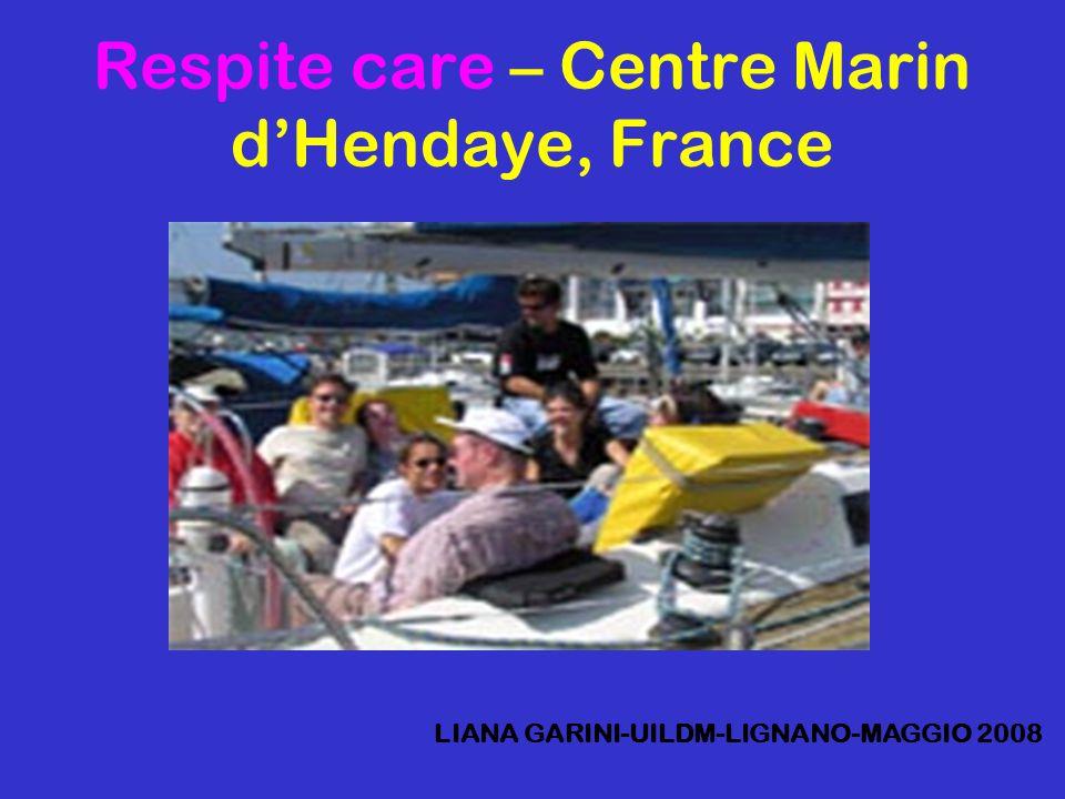 Respite care – Centre Marin d'Hendaye, France LIANA GARINI-UILDM-LIGNANO-MAGGIO 2008
