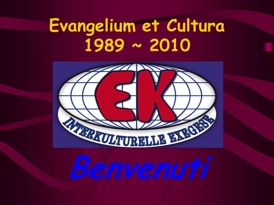 Evangelium et Cultura 1989 ~ 2010 Benvenuti