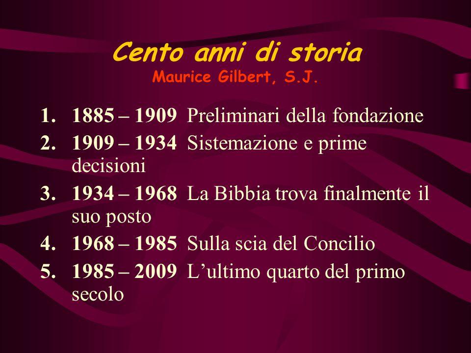 Centenario del PIB 1909 ~ 2009 Raccontare la storia del Pontificio Istituto Biblico significa in qualche modo ripercorrere le tappe attraverso le qual