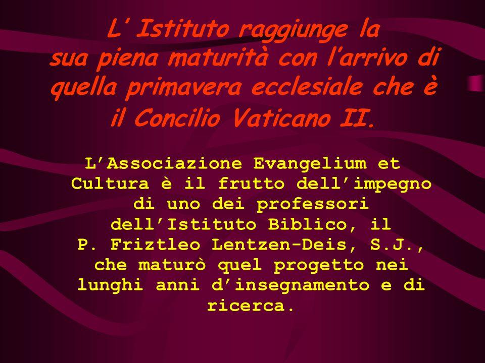 L' Istituto raggiunge la sua piena maturità con l'arrivo di quella primavera ecclesiale che è il Concilio Vaticano II.
